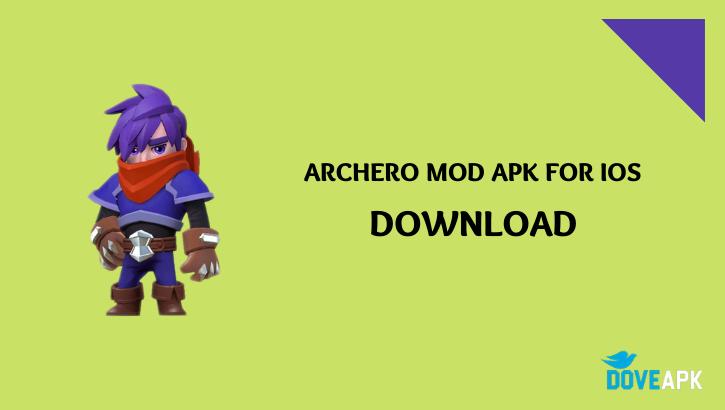 Archero mod apk for IOS
