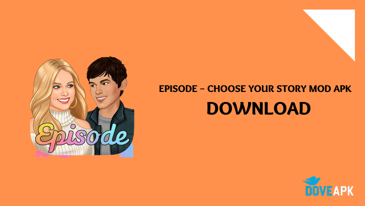Episode – Choose Your Story MOD APK