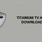 Download Titanium TV APK 2.0.23 – Latest Version [MOD Updated]